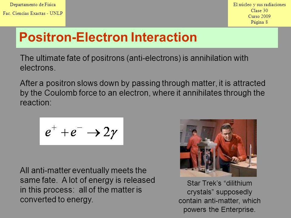 El núcleo y sus radiaciones Clase 30 Curso 2009 Página 8 Departamento de Física Fac.