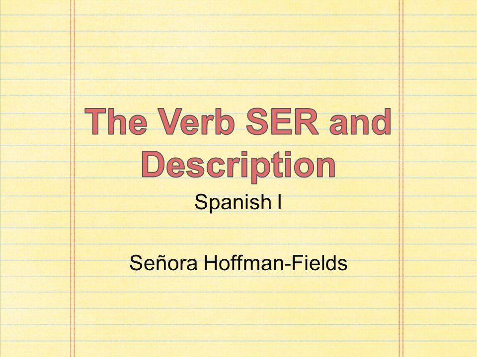 Spanish I Señora Hoffman-Fields