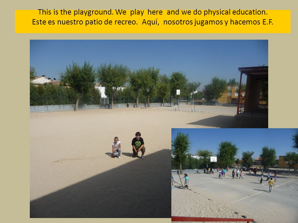 This is the playground. We play here and we do physical education.