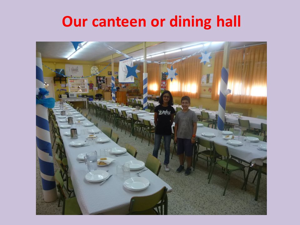 Our canteen or dining hall