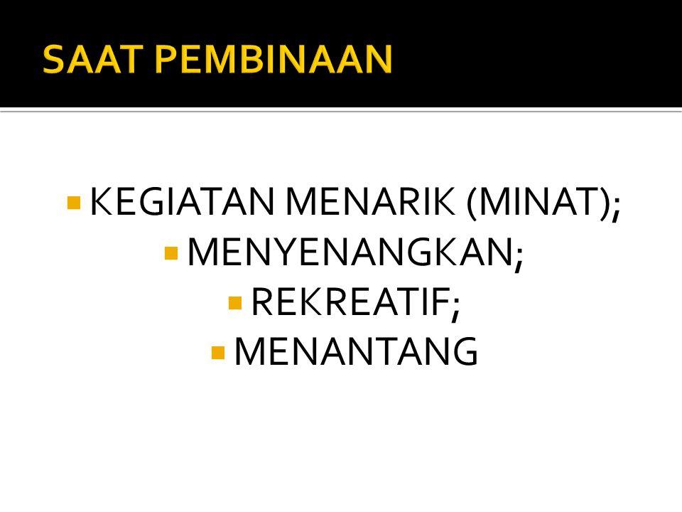  KEGIATAN MENARIK (MINAT);  MENYENANGKAN;  REKREATIF;  MENANTANG