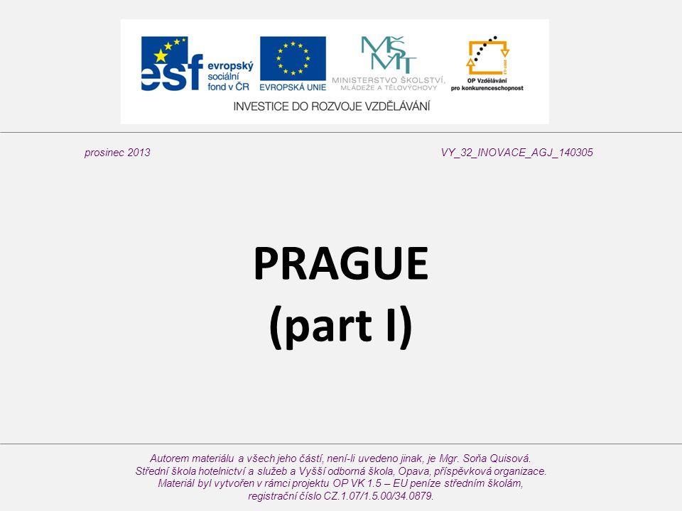 PRAGUE (part I) Autorem materiálu a všech jeho částí, není-li uvedeno jinak, je Mgr.