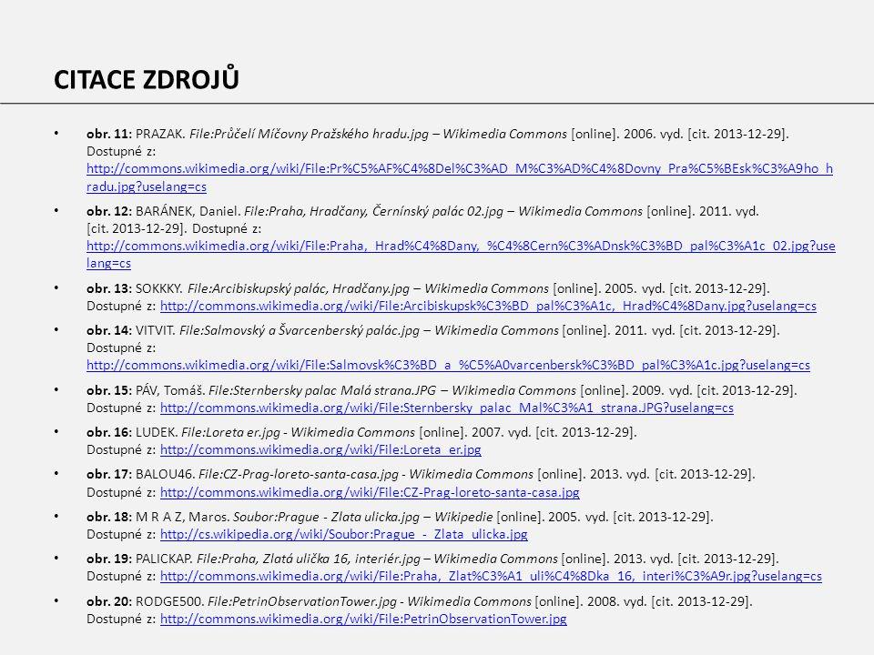 obr. 11: PRAZAK. File:Průčelí Míčovny Pražského hradu.jpg – Wikimedia Commons [online].