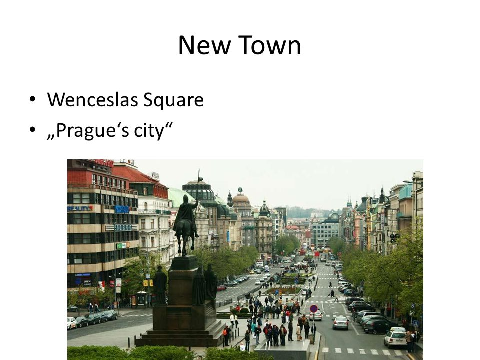 "New Town Wenceslas Square ""Prague's city"