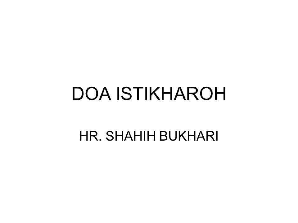 DOA ISTIKHAROH HR. SHAHIH BUKHARI