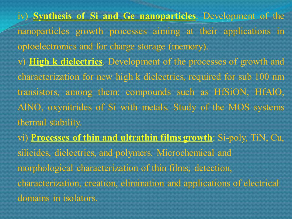4) Materials and techniques of micro and nanofabrication: i) Nanofabrication techniques: electron beam lithography, lithography by AFM, nanofabrication by FIB, plasma etching.