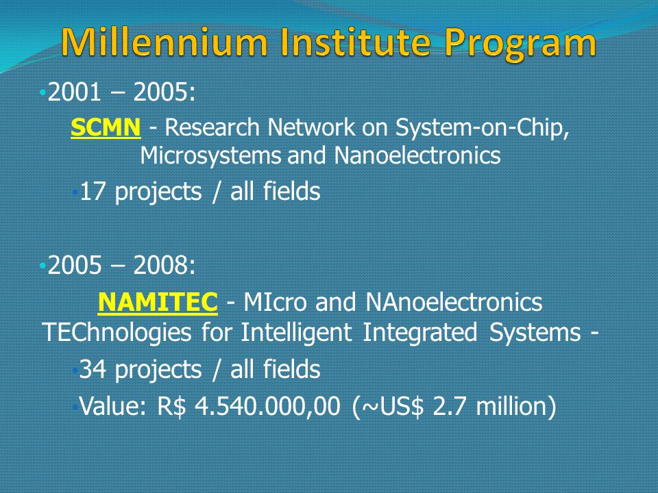 The Millennium Institute Program and Projects SCMN NAMITEC General overview MEMS Activities Micromachining techniques MEMS device development Irrigation control system Concluding remarks