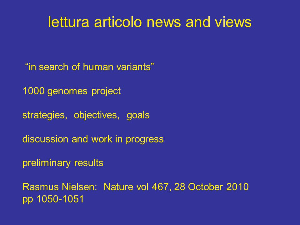 "lettura articolo news and views ""in search of human variants"" 1000 genomes project strategies, objectives, goals discussion and work in progress preli"