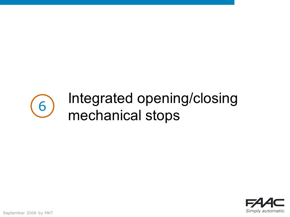 September 2009 by MKT Integrated opening/closing mechanical stops 6