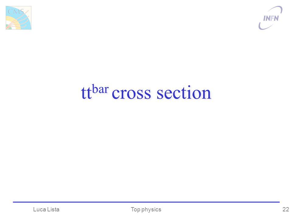 tt bar cross section Top physicsLuca Lista22