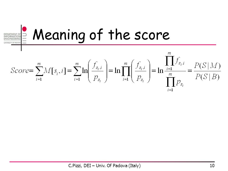 Meaning of the score C.Pizzi, DEI – Univ. Of Padova (Italy)10