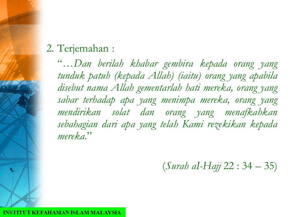 """2.Terjemahan : """"…Dan berilah khabar gembira kepada orang yang tunduk patuh (kepada Allah) (iaitu) orang yang apabila disebut nama Allah gementarlah ha"""