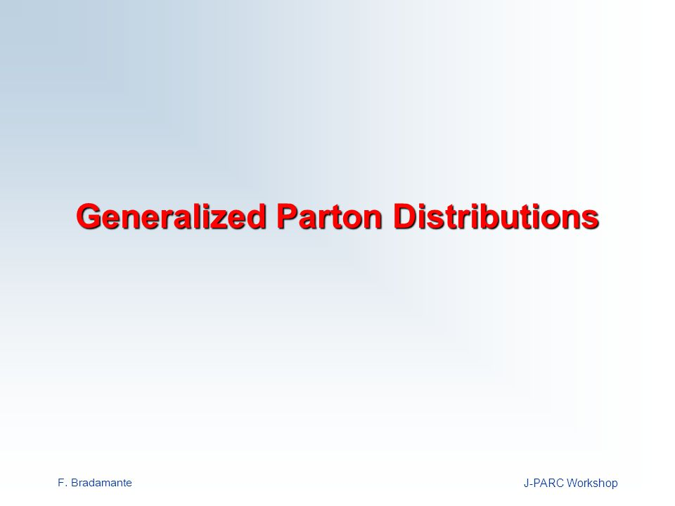 F. BradamanteJ-PARC Workshop Generalized Parton Distributions