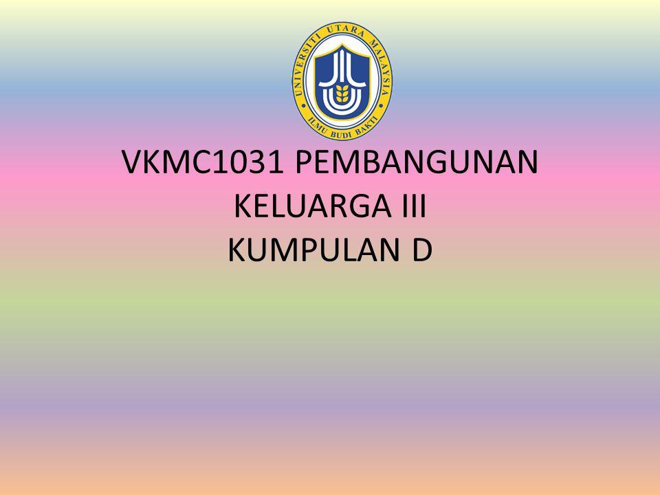 VKMC1031 PEMBANGUNAN KELUARGA III KUMPULAN D