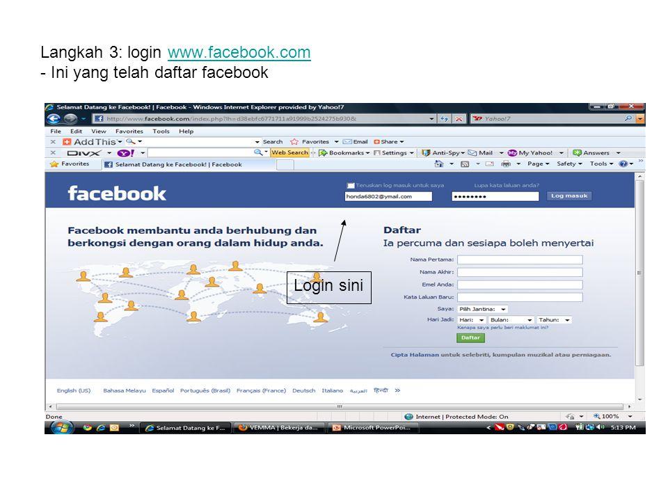 Langkah 3: login www.facebook.com - Ini yang telah daftar facebookwww.facebook.com Login sini