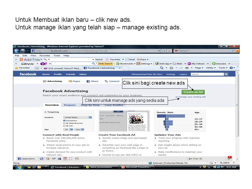 Untuk Membuat iklan baru – clik new ads. Untuk manage iklan yang telah siap – manage existing ads. Clik sini bagi create new ads Clik sini untuk manag
