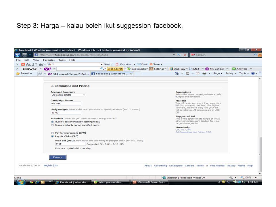 Step 3: Harga – kalau boleh ikut suggession facebook.