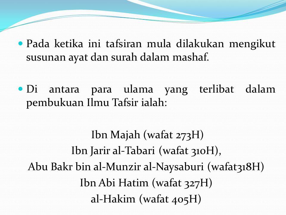 Pada ketika ini tafsiran mula dilakukan mengikut susunan ayat dan surah dalam mashaf. Di antara para ulama yang terlibat dalam pembukuan Ilmu Tafsir i