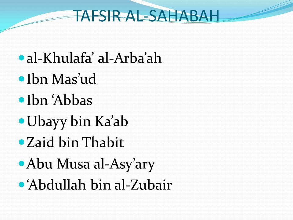 al-Khulafa' al-Arba'ah Ibn Mas'ud Ibn 'Abbas Ubayy bin Ka'ab Zaid bin Thabit Abu Musa al-Asy'ary 'Abdullah bin al-Zubair TAFSIR AL-SAHABAH