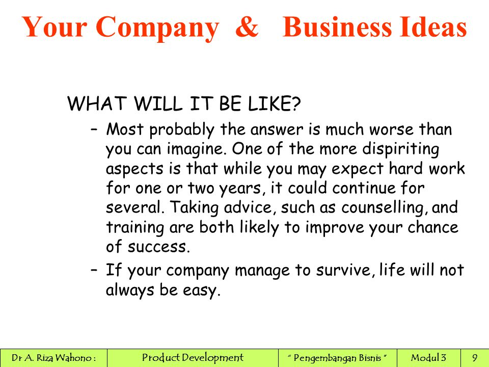 WHY WILL YOUR COMPANY SUCCEED.To be successful if it fulfils three criteria: 1.