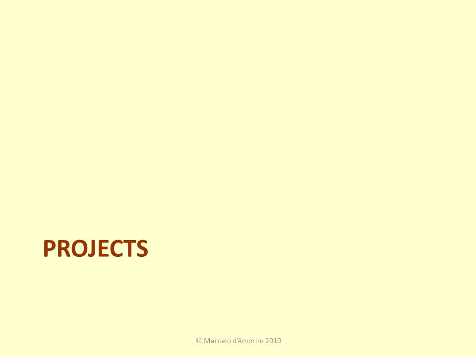 PROJECTS © Marcelo d'Amorim 2010