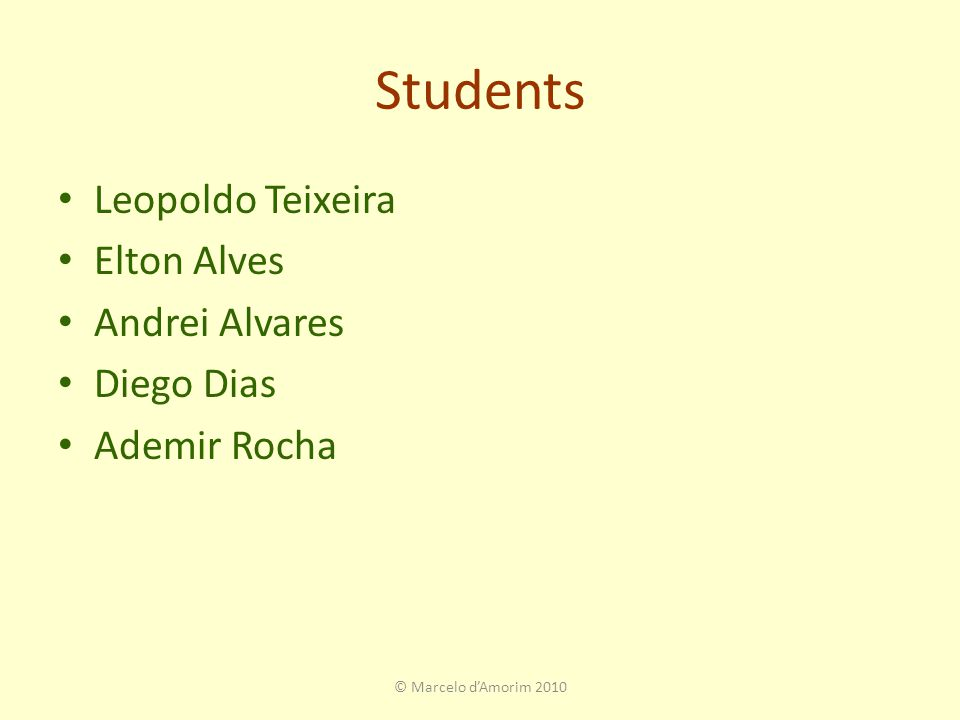 Students Leopoldo Teixeira Elton Alves Andrei Alvares Diego Dias Ademir Rocha © Marcelo d'Amorim 2010