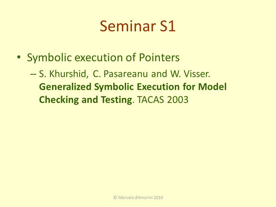 Seminar S1 Symbolic execution of Pointers – S. Khurshid, C.