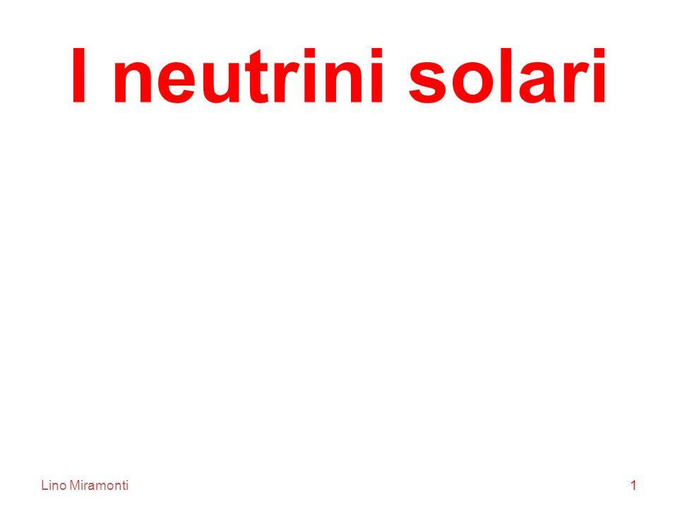 Lino Miramonti1 I neutrini solari
