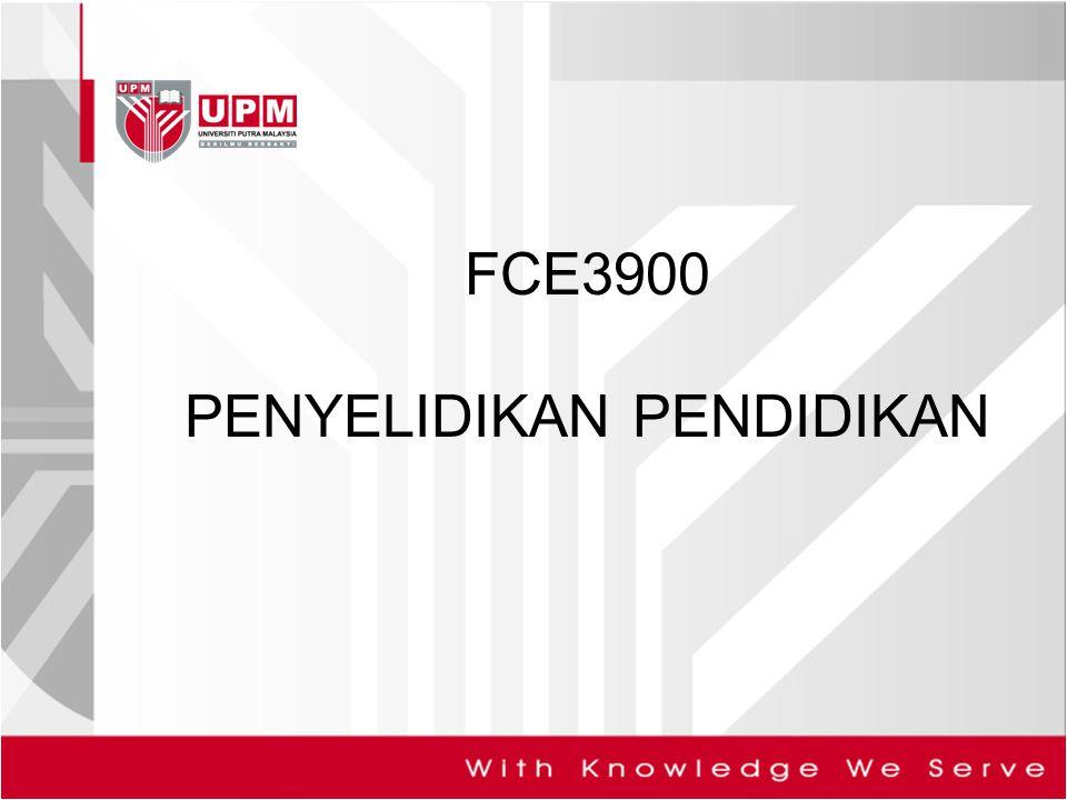 FCE3900 PENYELIDIKAN PENDIDIKAN