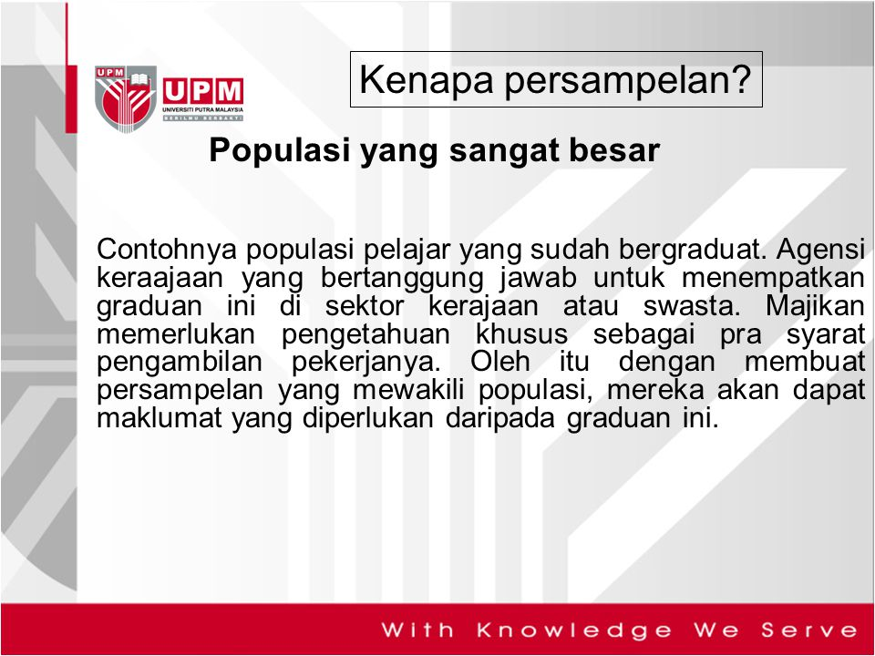 Populasi yang sangat besar Contohnya populasi pelajar yang sudah bergraduat. Agensi keraajaan yang bertanggung jawab untuk menempatkan graduan ini di
