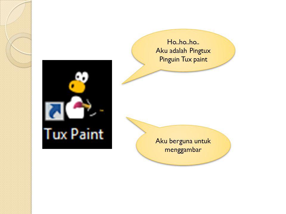 Ho..ho..ho.. Aku adalah Pingtux Pinguin Tux paint Ho..ho..ho.. Aku adalah Pingtux Pinguin Tux paint Aku berguna untuk menggambar