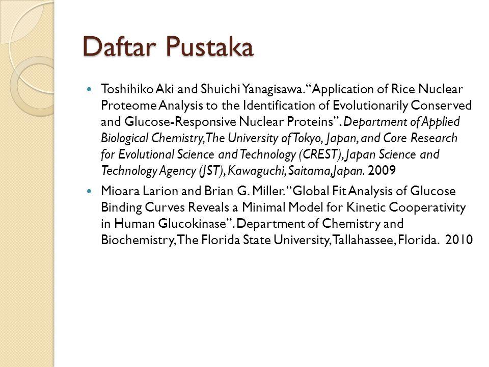 Daftar Pustaka Toshihiko Aki and Shuichi Yanagisawa.