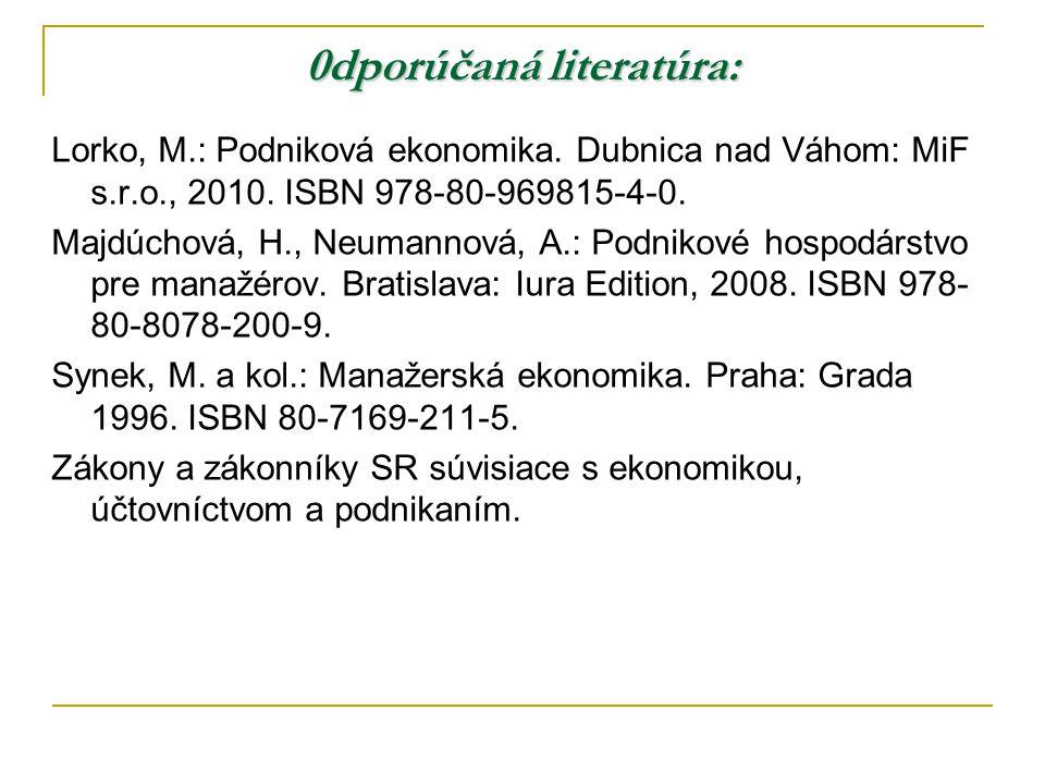0dporúčaná literatúra: Lorko, M.: Podniková ekonomika.