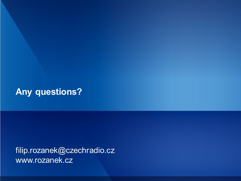 filip.rozanek@czechradio.cz www.rozanek.cz Any questions