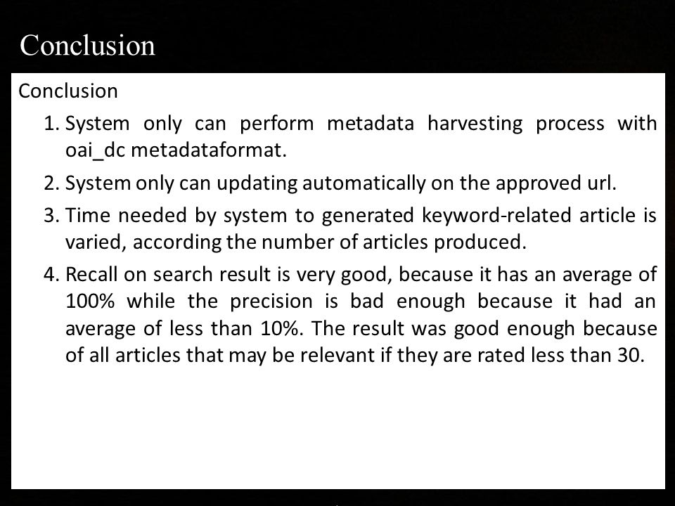 Conclusion 1.System only can perform metadata harvesting process with oai_dc metadataformat.