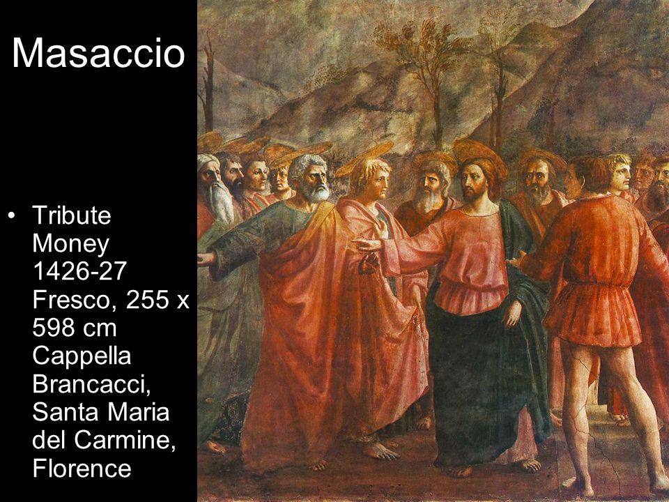 Masaccio Tribute Money 1426-27 Fresco, 255 x 598 cm Cappella Brancacci, Santa Maria del Carmine, Florence