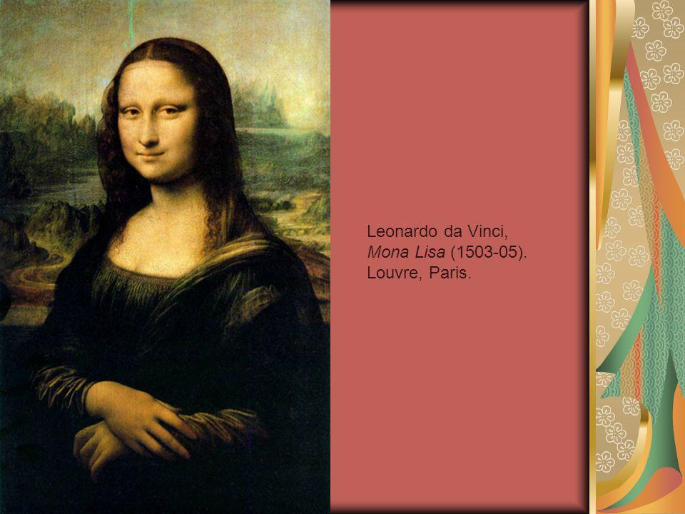 Leonardo da Vinci, Mona Lisa (1503-05). Louvre, Paris.