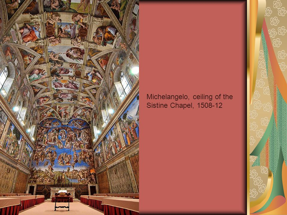 Michelangelo, ceiling of the Sistine Chapel,