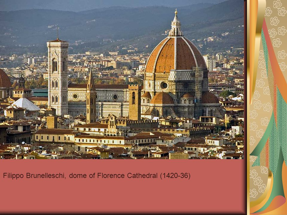 Filippo Brunelleschi, dome of Florence Cathedral ( )