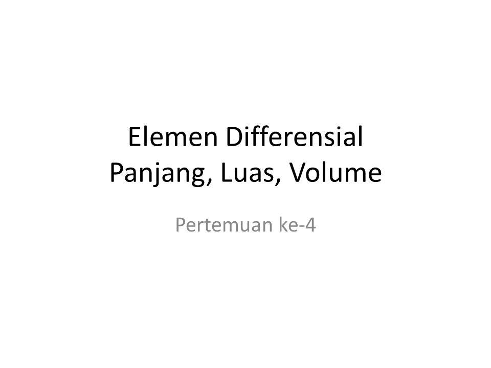 Elemen Differensial Panjang, Luas, Volume Pertemuan ke-4
