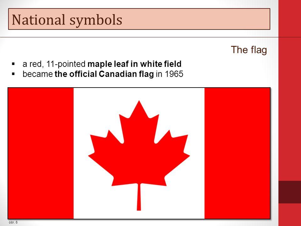 National symbols The anthem O Canada.O Canada. Our home and native land.