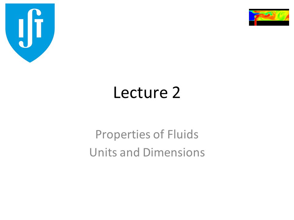 Lecture 2 Properties of Fluids Units and Dimensions