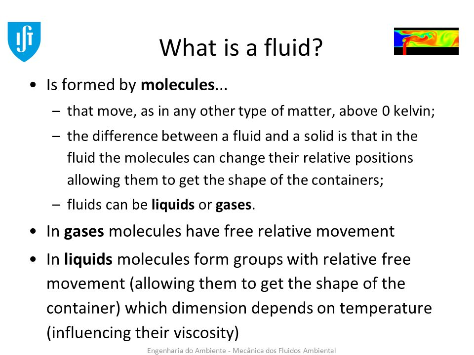 Engenharia do Ambiente - Mecânica dos Fluidos Ambiental What is a fluid.