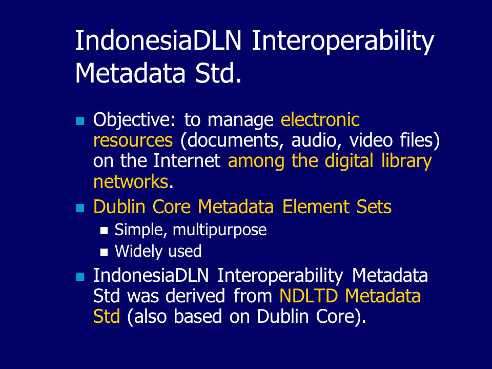 Architecture of the Network Key: -Standard Metadata -Protocol There are a hub and many digital library servers.