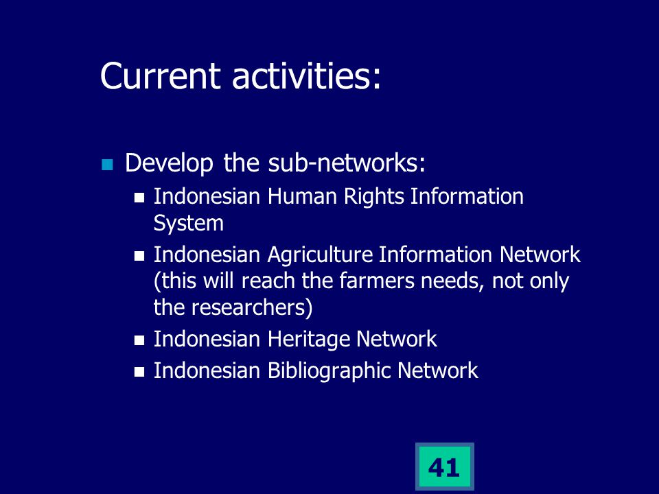 40 OAI: The Networking Protocol IndonesiaDLN will adopt the OAI (Open Archives Initiatives) protocol / concept.