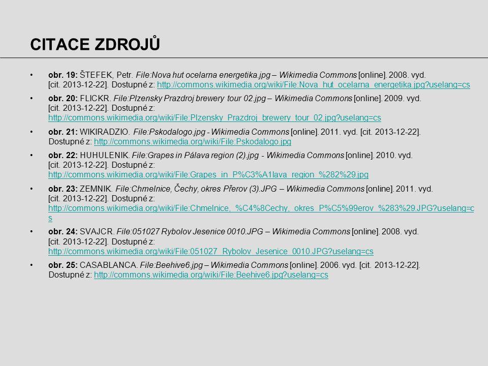 CITACE ZDROJŮ obr. 19: ŠTEFEK, Petr. File:Nova hut ocelarna energetika.jpg – Wikimedia Commons [online]. 2008. vyd. [cit. 2013-12-22]. Dostupné z: htt