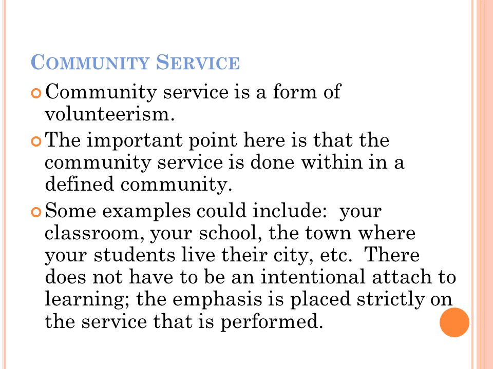 V OLUNTEERISM Volunteerism refers to people who of their own free will and without pay, perform some service or good work (such as with charitable institutions or community agencies).