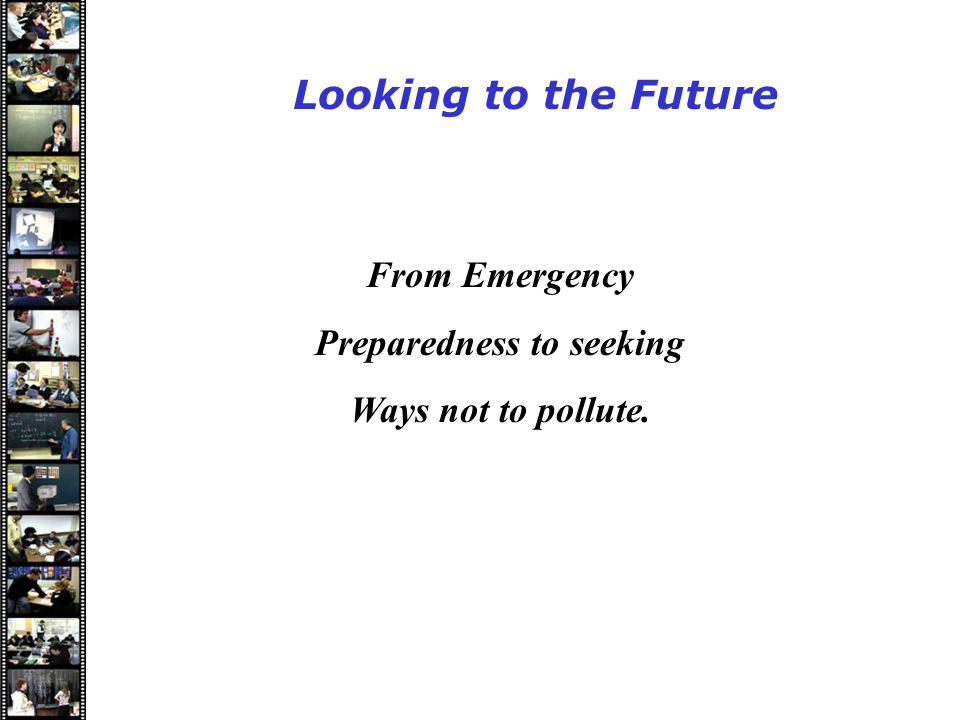 Speakers Looking to the Future From Emergency Preparedness to seeking Ways not to pollute.