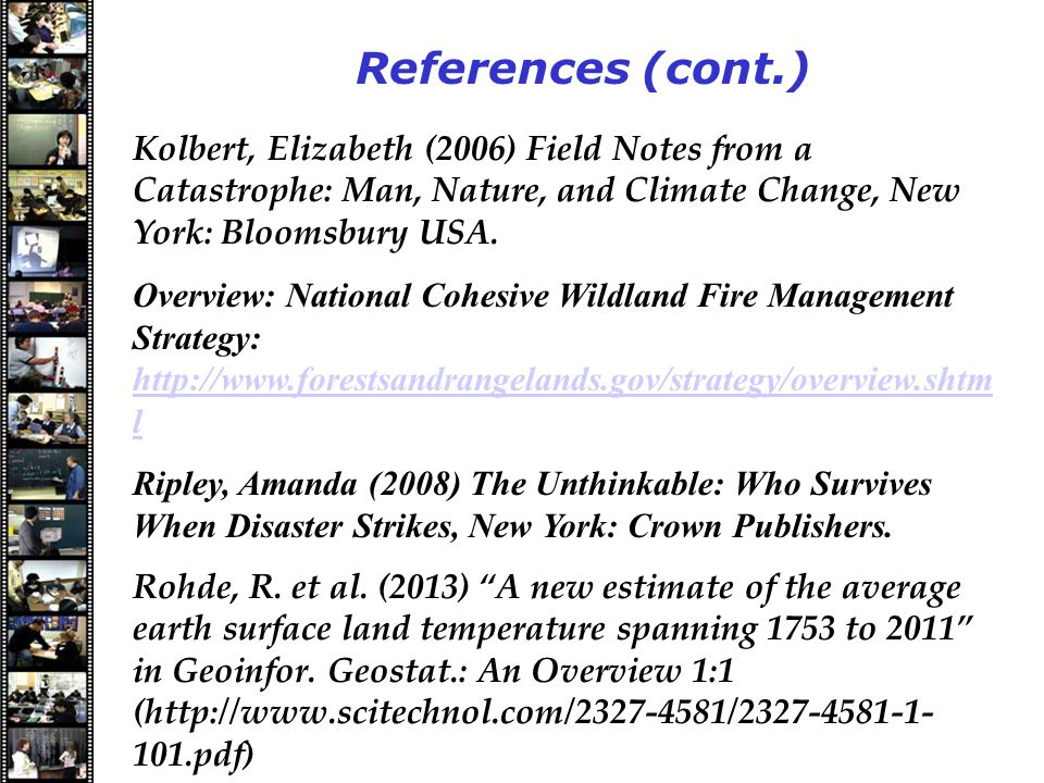 Speakers References (cont.) Kolbert, Elizabeth (2006) Field Notes from a Catastrophe: Man, Nature, and Climate Change, New York: Bloomsbury USA.
