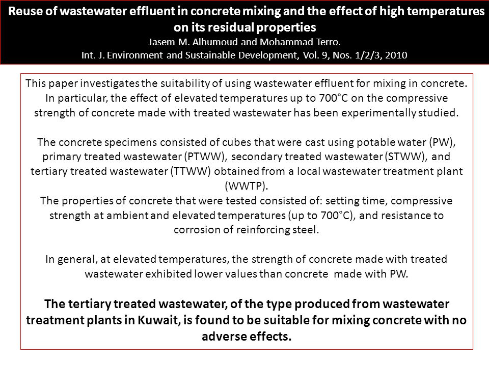 Reuse of wastewater effluent in concrete mixing and the effect of high temperatures on its residual properties Jasem M. Alhumoud and Mohammad Terro. I
